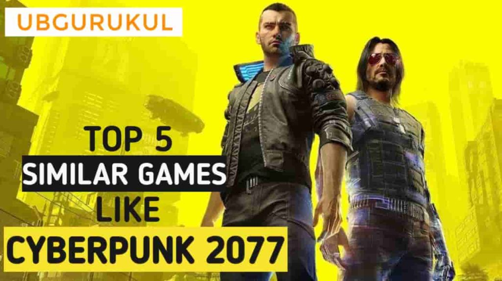 best-similar-games-like-cyberpunk-2077-for-pc-free-ubgurukul