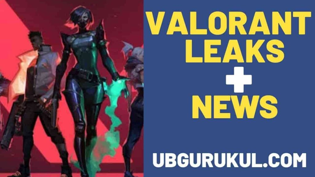 Valorant-LEAKS-New-Agents-Patch-Skins-Maps-ubgurukul